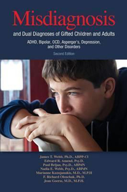 Misdiagnosis and Dual Diagnoses of Gifted Children and Adults: ADHD, Bipolar, OCD, Asperger's, Depression, and Other Disorders (2nd edition)