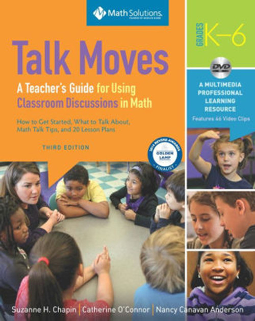 Talk Moves: A Teacher's Guide for Using Classroom Discussions in Math, Grades K-6 [With CD/DVD]