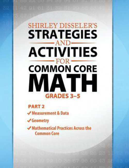 Shirley Disseler's Strategies and Activities for Common Core Math Part 2
