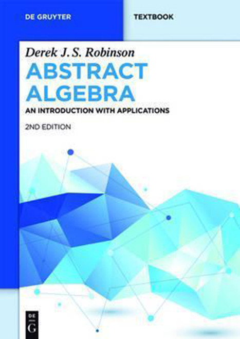 Abstract Algebra: An Introduction with Applications