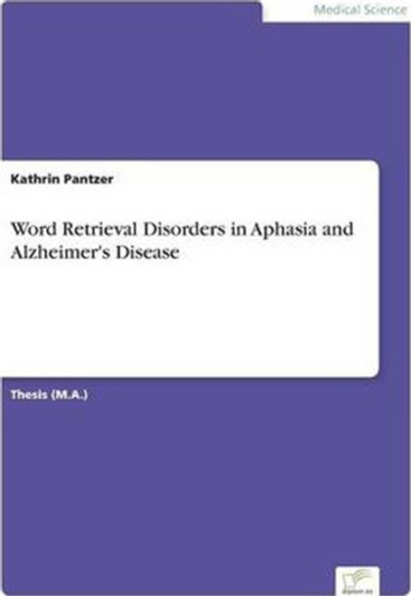 Word Retrieval Disorders in Aphasia and Alzheimer's Disease