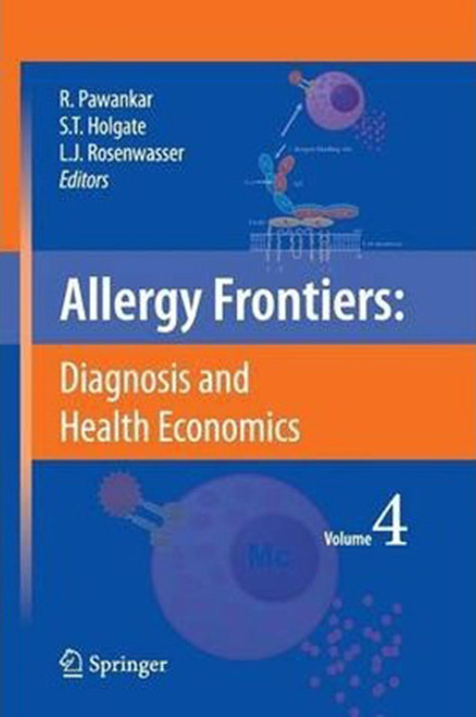 Allergy Frontiers: Diagnosis and Health Economics (2009), Volume 4, Paperback