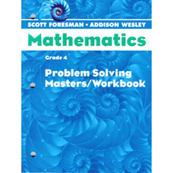 Scott Foresman Math 2005 Problem Solving Masters Workbook 4th Grade