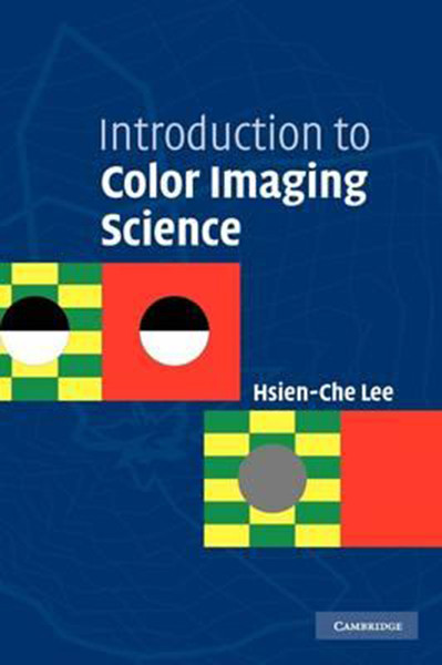 Introduction to Color Imaging Science, Hardcover