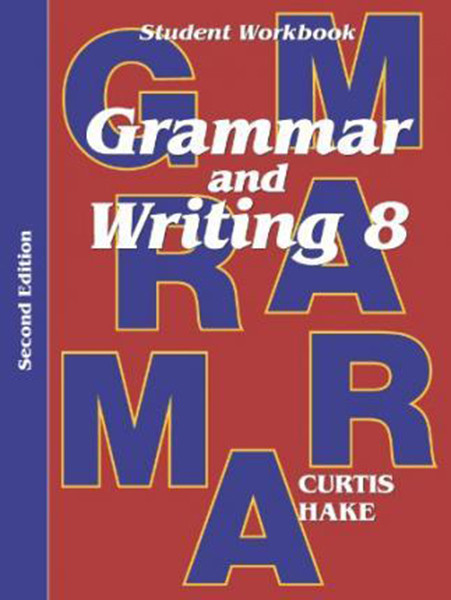 Grammar & Writing Student Workbook Grade 8 2nd Edition