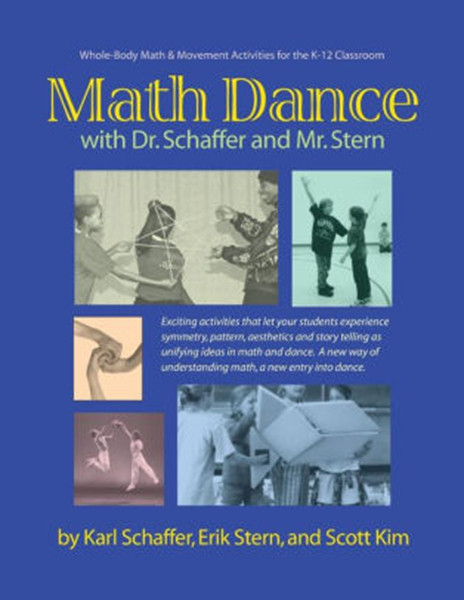 Math Dance with Dr. Schaffer and Mr. Stern: Whole body math and movement activities for the K-12 classroom