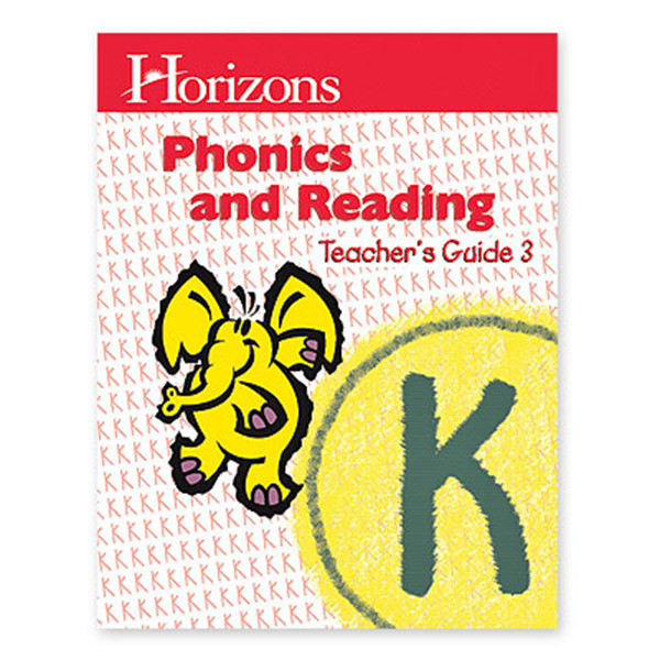 Horizons Phonics and Reading Teachers Guide 3 Kindergarten