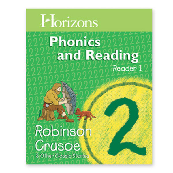 Horizons 2nd Grade Phonics & Reading Student Reader 1, Robinson Crusoe