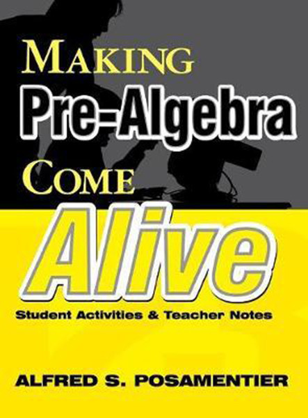Making Pre-Algebra Come Alive: Student Activities and Teacher Notes