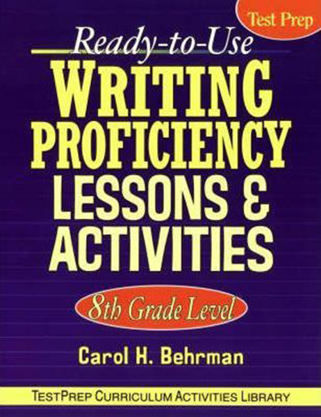 Ready-To-Use Writing Proficiency Lessons & Activities: 8th Grade Level