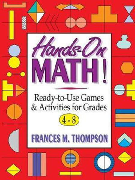 Hands-On Math!: Ready-To-Use Games & Activities for Grades 4-8