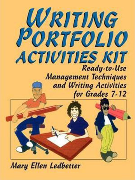 Writing Portfolio Activities Kit: Ready-To-Use Management Techniques and Writing Activities for Grades 7-12