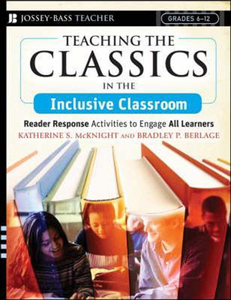 Teaching the Classics in the Inclusive Classroom: Reader Response Activities to Engage All Learners