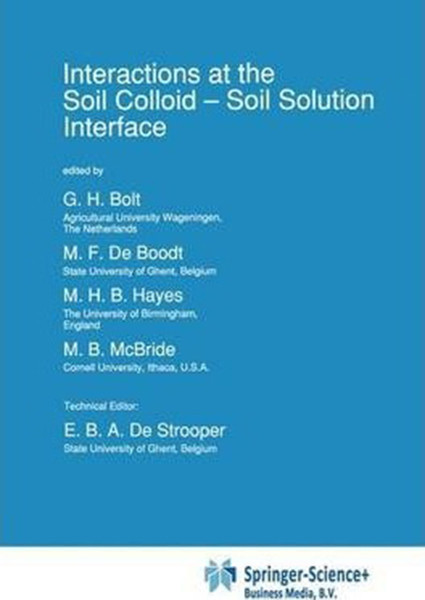 Interactions at the Soil Colloid: Soil Solution Interface (1991)