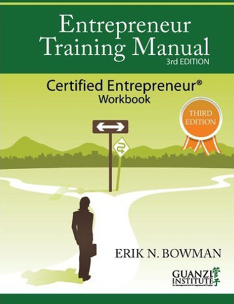 Entrepreneur Training Manual, Third Edition: Certified Entrepreneur Workbook