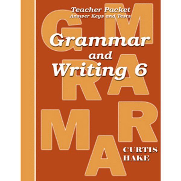 Saxon Grammar and Writing 6 Teacher Packet with Answer Keys and Tests 1st Edition
