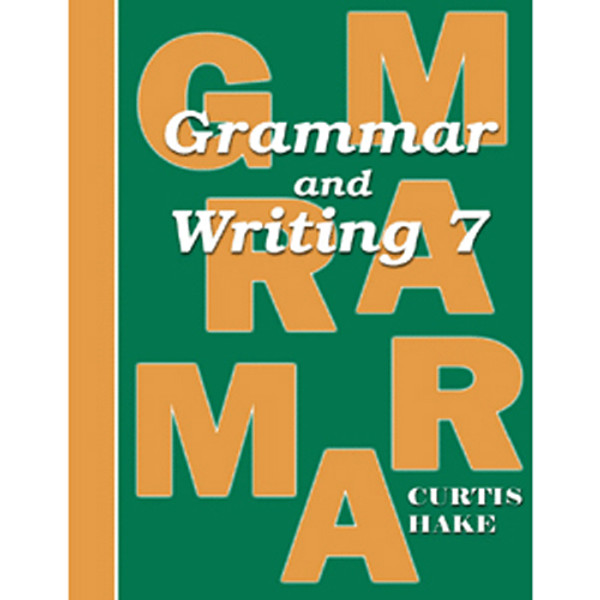 Saxon Grammar and Writing 7 Student Textbook 1st Edition