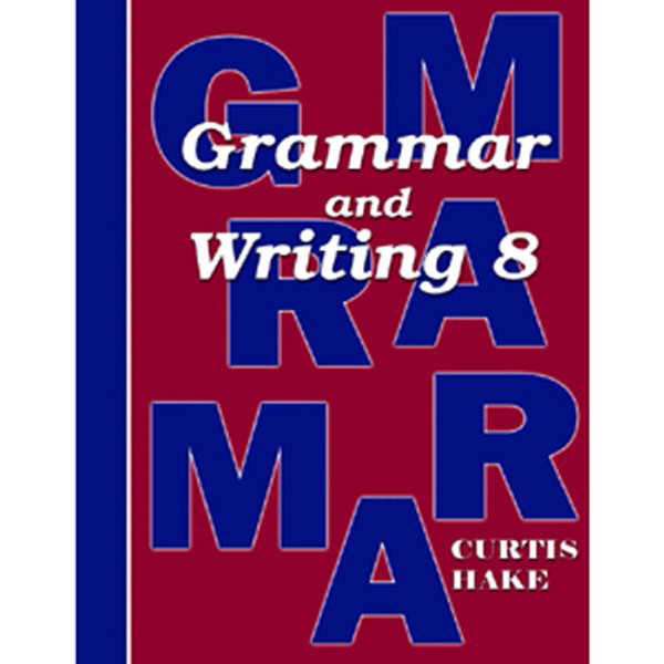 Saxon Grammar and Writing 8 Student Textbook 1st Edition
