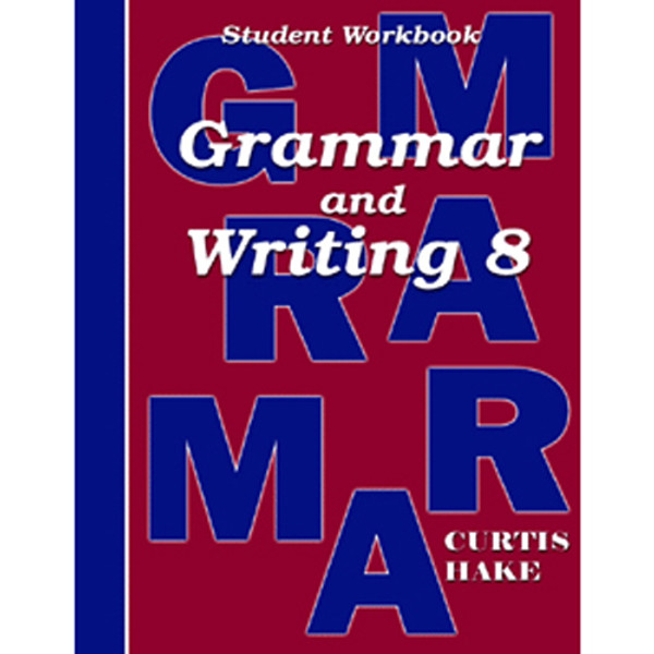 Saxon Grammar and Writing 8 Student Workbook 1st Edition
