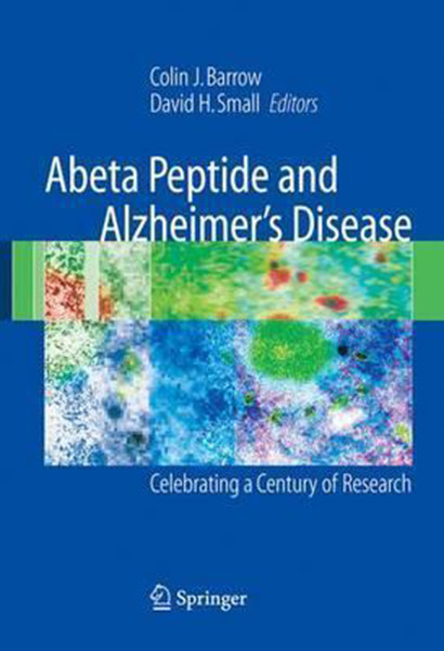 Abeta Peptide and Alzheimer's Disease: Celebrating a Century of Research (2007)