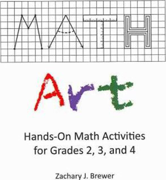 Math Art: Hands-On Math Activities for Grades 2, 3, and 4