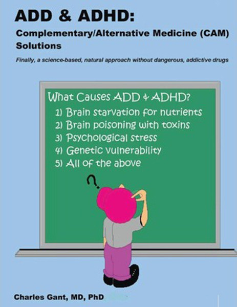ADD & ADHD: Complementary/Alternative Medicine (CAM) Solutions