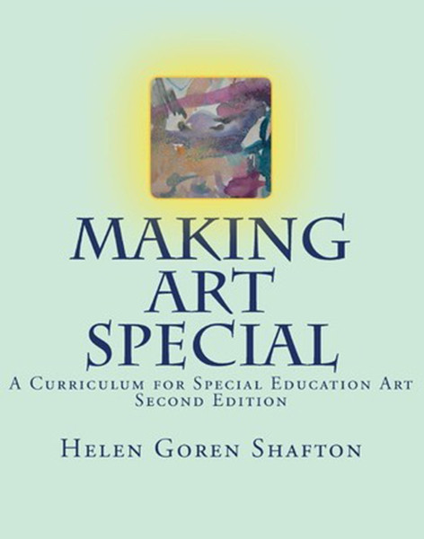 Making Art Special: A Curriculum for Special Education Art, Second Edition