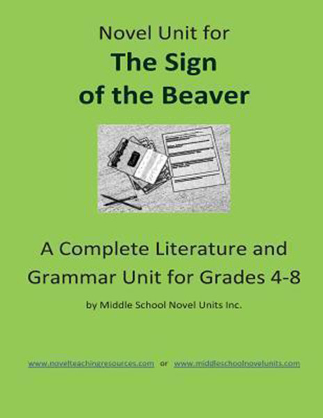 Novel Unit for The Sign of the Beaver: A Complete Literature and Grammar Unit for Grades 4-8