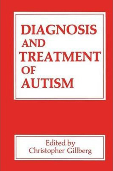 Diagnosis and Treatment of Autism (Softcover Reprint of the Original 1st 1989)