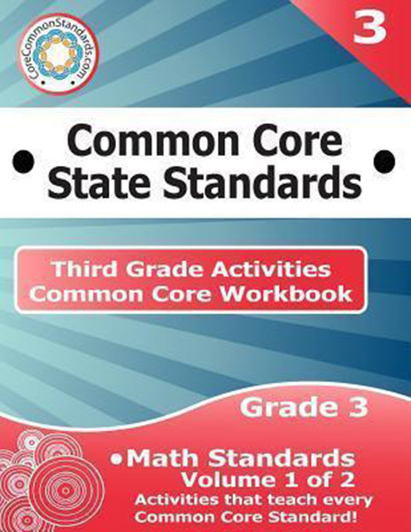 Third Grade Common Core Workbook: Math Activities: Volume 1 of 2