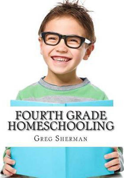 Fourth Grade Homeschooling: (Math, Science and Social Science Lessons, Activities, and Questions)