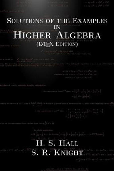 Solutions of the Examples in Higher Algebra (LaTeX Edition)