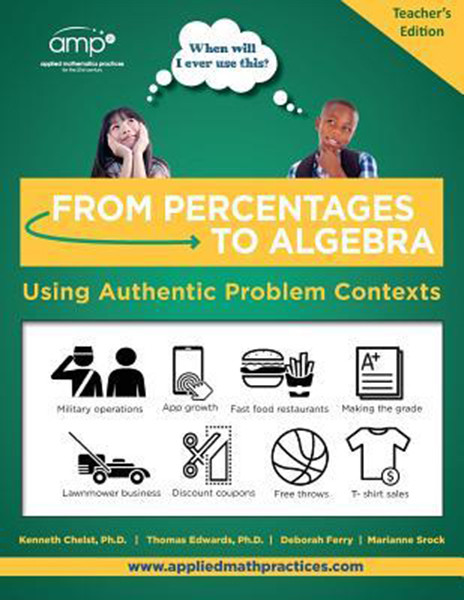 From Percentages to Algebra - Teacher's Edition: Using Authentic Problem Contexts, Volume 3