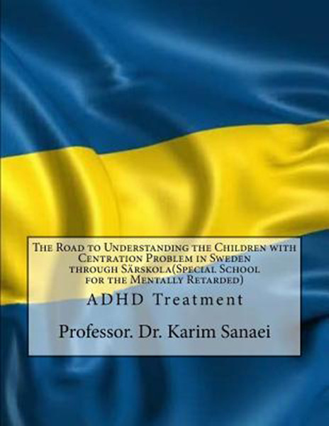 The Road to Understanding the Children with Centration Problem in Sweden through Sarskola(Special School for the Mentally Retarded): ADHD Treatment