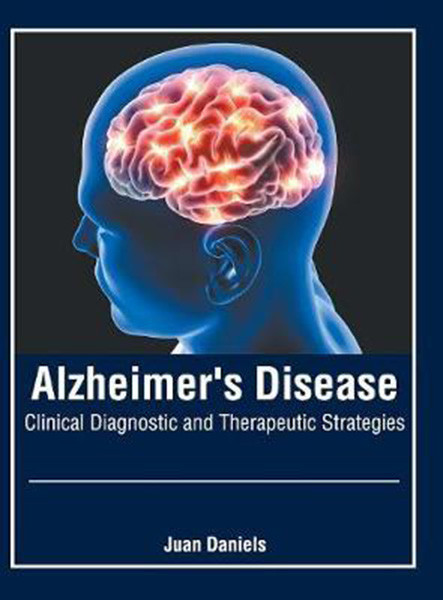 Alzheimer's Disease: Clinical Diagnostic and Therapeutic Strategies