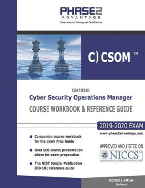 Certified Cyber Security Operations Manager: Course Workbook and Reference Guide