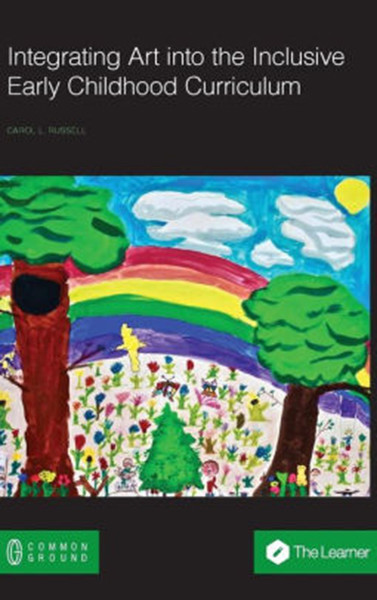 Integrating Art Into the Inclusive Early Childhood Curriculum, Hardcover