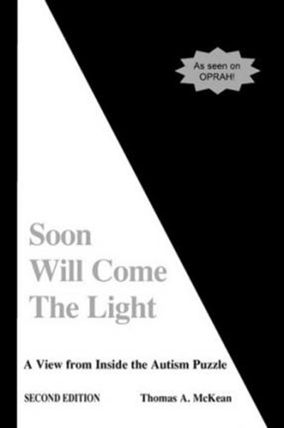 Soon Will Come the Light: A View from Inside the Autism Puzzle