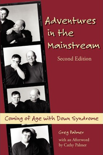 Adventures in the Mainstream: Coming of Age with Down Syndrome, 2nd Edition