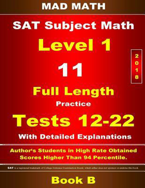 2018 SAT Subject Level 1 Book B Full Length Practice Tests 12-22 with Detailed Explanations