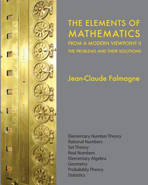 The Elements of Mathematics from a Modern Viewpoint II: The Problems and their Solutions