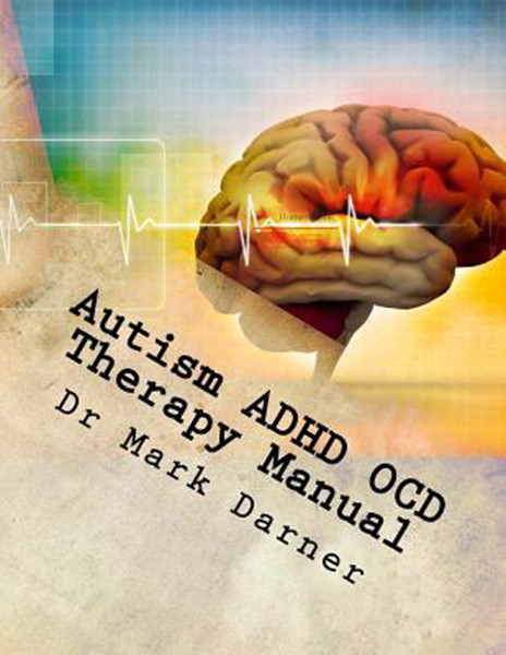 Autism ADHD OCD Color Therapy Manual: Drug Free Home Therapy Solutions for Developmental Delays