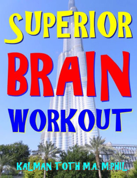 Superior Brain Workout: 2048 Word, Logic & Math Puzzles To Keep Your Brain Ticking For Success In Career, Marriage, Money Matters & Retirement