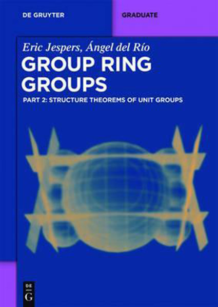 Group Ring Groups, Volume 1 and 2 Set: Structure Theorems of Unit Groups