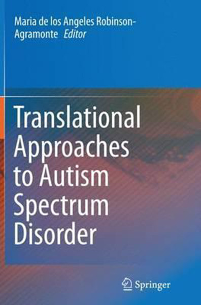 Translational Approaches to Autism Spectrum Disorder (Softcover Reprint of the Original 1st 2015)