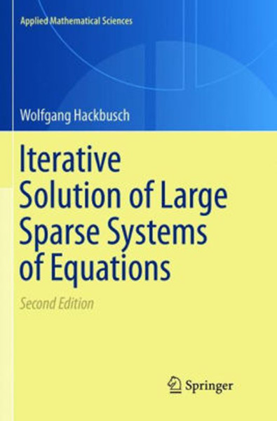 Iterative Solution of Large Sparse Systems of Equations (Softcover Reprint of the Original 2nd 2016)