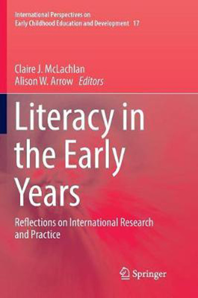 Literacy in the Early Years: Reflections on International Research and Practice (Softcover Reprint of the Original 1st 2017)