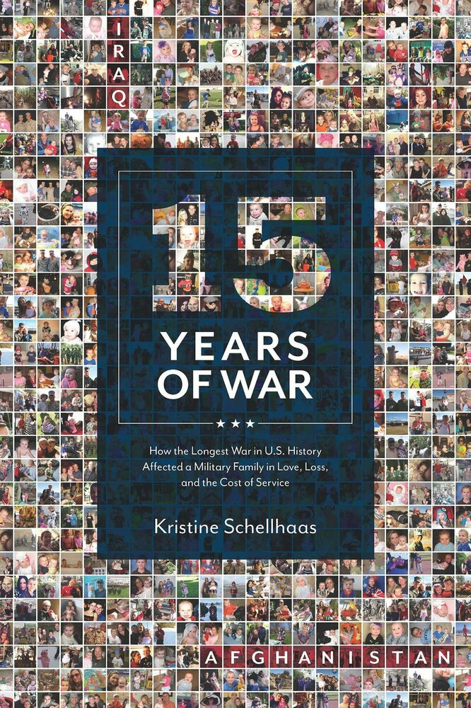 15 Years of War: How the Longest War in U S  History Affected a Military  Family in Love, Loss, and the Cost of Service