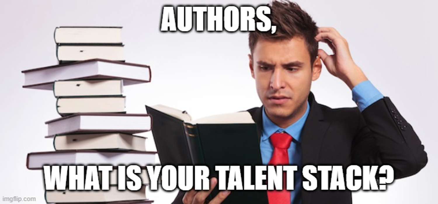 Authors . . . What is YOUR Talent Stack?