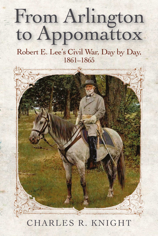 """Outstanding In-depth Review of Charlie Knight's """"From Arlington to Appomattox."""""""